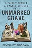 img - for A Family Secret A Rabble Rouser and the Unmarked Grave: Three compelling reasons to preserve your family history (Preserve or Perish Book 1) book / textbook / text book
