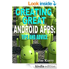 Creating Great Android Apps: Tips and Advice