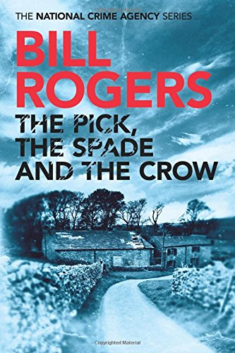 the-pick-the-spade-and-the-crow-the-national-crime-agency-series