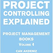 Project Controlling Explained: Project Management Books, Volume 4 | Can Akdeniz