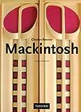 echange, troc Charlotte Fiell, Peter Fiell - Charles Rennie Mackintosh: (1868-1928)