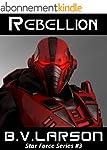 Rebellion (Star Force Series Book 3)...