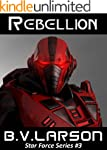 Rebellion (Star Force Series Book 3)...