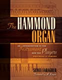 The Hammond Organ Book: An Introduction to the Instruments and the Players Who Made Them Famous