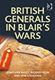 British Generals in Blair's Wars (Military Strategy and Operational Art)