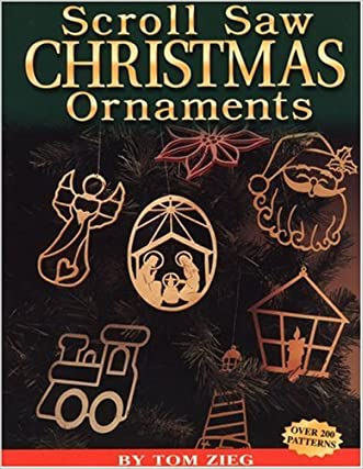 Scroll Saw Christmas Ornaments: Over 200 Patterns written by Tom Zieg