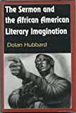 img - for The Sermon and the African American Literary Imagination book / textbook / text book