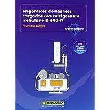 Frigoríficos Domésticos Cargados con Refrigerantes Isobutano R-600-A (DVD 3): Técnicos de servicio vol.3