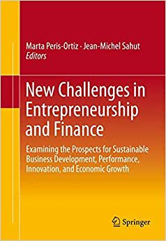 New Challenges In Entrepreneurship And Finance: Examining The Prospects For Sustainable Business Development, Performance, Innovation, And Economic Growth