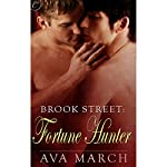 Fortune Hunter: Brook Street, Book 2 | Ava March