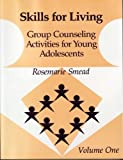 img - for Skills for Living: Group Counseling Activities for Young Adolescents 1st (first) Edition by Rosemarie Smead Morganett published by Research Press (1990) book / textbook / text book