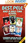 Best, Pele and a Half-Time Bovril: A...