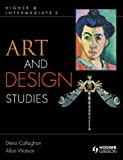 Art & Design: Higher & Intermediate 2 (0340928093) by Callaghan, Denis