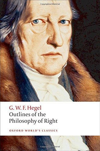 Outlines of the Philosophy of Right (Oxford World's Classics)