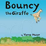 img - for Bouncy the Giraffe book / textbook / text book