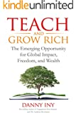Teach and Grow Rich: The Emerging Opportunity for Global Impact, Freedom, and Wealth (The Audience Revolution Book 2)