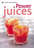 Penny Hunking Power Juices: 50 energizing juices and smoothies (Pyramid Paperbacks)