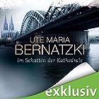 Im Schatten der Kathedrale Hörbuch von Ute Maria Bernatzki Gesprochen von: Bernd Hölscher