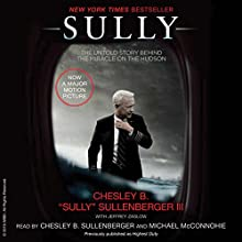 Sully: My Search for What Really Matters Audiobook by Chesley B. Sullenberger, Jeffrey Zaslow Narrated by Michael McConnohie, Chesley B. Sullenberger