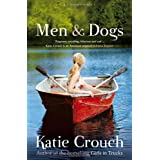 Men and Dogs: A Novel ~ Katie Crouch