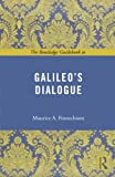 The Routledge Guidebook to Galileo's Dialogue (The Routledge Guides to the Great Books) (041550368X) by Finocchiaro, Maurice A.