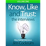 Know, Like and Trust: Interview with Jim Cockrum (Know, Like and Trust: Expert Interviews)