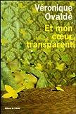vignette de 'Et mon coeur transparent (Véronique Ovaldé)'