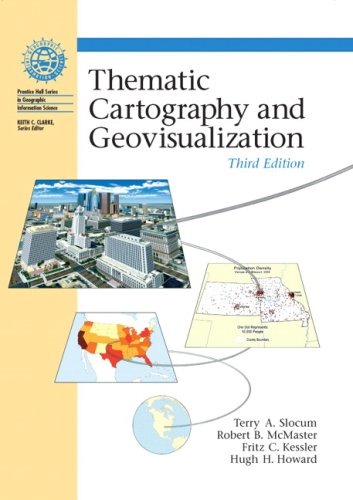 Thematic Cartography and Geovisualization, 3rd Edition