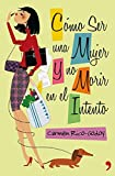 img - for Como ser una mujer y no morir en el intento book / textbook / text book