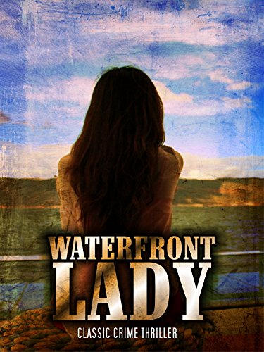 Waterfront Lady: Classic Crime Thriller