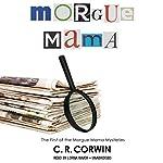 Morgue Mama: The Cross Kisses Back | C. R. Corwin