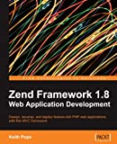 Zend Framework 1.8 Web Application Development (From Technologies to Solutions)