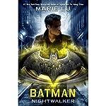 Batman: Nightwalker: DC Icons, Book 2 | Marie Lu