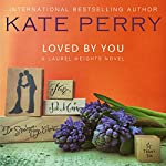 Loved by You: A Laurel Heights Novel, Book 10 | Kate Perry