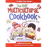 The Kids' Multicultural Cookbook (Kids Can!) ~ Deanna F. Cook