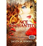[ ONCE ENCHANTED A LOVE STORY ] By Hawkes, Jaclyn M ( Author) 2013 [ Paperback ]