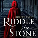 Riddle in Stone: The Riddle in Stone, Book 1 Audiobook by Robert Evert Narrated by Fleet Cooper