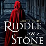 Riddle in Stone: The Riddle in Stone, Book 1 (       UNABRIDGED) by Robert Evert Narrated by Fleet Cooper