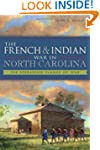 The French and Indian War in North Ca...