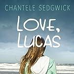 Love, Lucas | Chantele Sedgwick