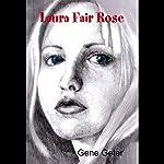 Laura Fair Rose | Gene Geter