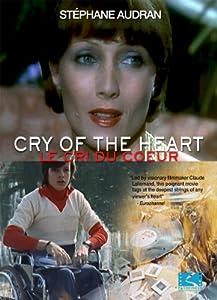 Cry of the Heart (Le Cri du Coeur)
