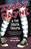 Zibby Payne & the Drama Trauma (Zibby Payne)