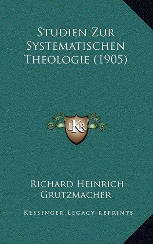 Studien Zur Systematischen Theologie (1905)