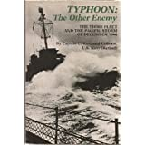 Typhoon, the Other Enemy: The Third Fleet and the Pacific Storm of December 1944 ~ C. Raymond Calhoun