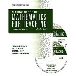 Making Sense of Mathematics for Teaching Grades 6-8: The TQE Process [DVD/Facilitator's Guide/Paperback] mathematics...