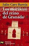 Los moriscos del reino de Granada / the Moorish Kingdom of Granada: Ensayo De Historia Social (El Libro De Bolsillo-Humanidades) (Spanish Edition) (8420678600) by Baroja, Julio Caro