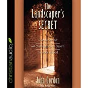 The Landscaper's Secret: True Stories that Will Challenge You to Discern the Voice of God | [John Gordon]