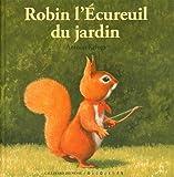 """Afficher """"Robin l'Ecureuil du jardin"""""""