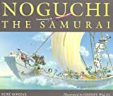 img - for Noguchi the Samurai book / textbook / text book